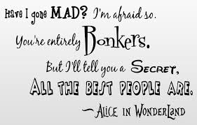 Alice In Wonderland Quote Magnificent Mad Hatter Quotes Elegant Alice Wonderland Quote Have Gone Mad Vinyl