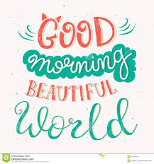 Good Morning World Quotes Best of Good Morning Beautiful World' Quote Stock Vector Illustration Of