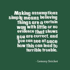 Make A Quote 100 Top Assumption Quotes And Sayings 69