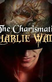 From i0.wp.com nov 04, 2020 · the charismatic charlie wade novel. Charlie Wade Bab 21 Indonesia Novel Si Karismatik Charlie Wade Chapter 21 Sinopsis Pelajarit Charlie Wade Or The Amazing Son In Law Novel All Chapter List Available Here Lepetitchat1