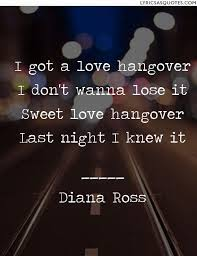 Hangover Quotes Awesome Diana Ross Love Hangover Extended Alternate Version I Got A Love