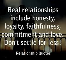 Loyalty In Relationships Quotes Beauteous Real Relationships Include Honesty Loyalty Faithfulness Commitment