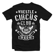 Wrestling T-Shirt - Turn Bullet Club into Circus Club | T-Shirt ...