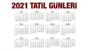 2021 Resmi Tatil Günleri Açıklandı! Bu Yıl Ramazan Ve Kurban Bayramı Kaç  Gün Tatil Olacak?