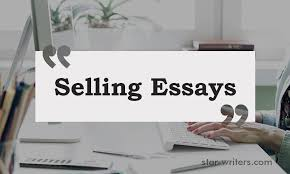 selling essays your essay