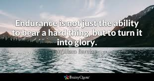 Endurance Quotes Magnificent Endurance Quotes BrainyQuote
