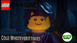 Ninjago : Cole Tribute (Whatever it takes) - YouTube
