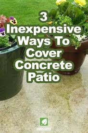 3 inexpensive ways to cover concrete