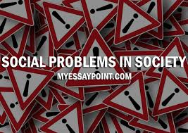 social problems in society my essay point social problems society