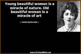 Young Beauty Quotes Best of Young Beautiful Woman Is A Miracle Of Nature Old StatusMind