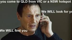 Memes provocados por el coronavirus. Queensland Deputy Premier Steven Miles Uses Liam Neeson Taken Meme To Ward Off Travellers From Coronavirus Hot Spots Gold Coast Bulletin