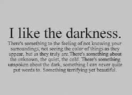 Dark Beautiful Quotes Best of Darkness Beauty Sayin's 'n Such Pinterest Darkness Dark