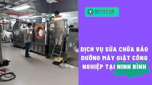 Dịch vụ sửa chữa bảo dưỡng máy giặt công nghiệp tại Ninh Bình - Máy Giặt  Công Nghiệp
