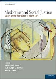 medicine and social justice essays on the distribution of health  medicine and social justice essays on the distribution of health care 2nd edition