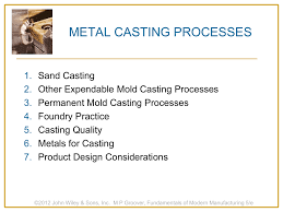 Design Considerations In Casting Process Metal Casting Processes