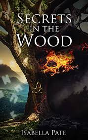 Amazon.com: Secrets in the Wood eBook: Pate, Isabella: Kindle Store