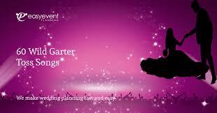 Best garter toss songs new wedding music playlists. 60 Wild Garter Toss Songs Easy Event Planning