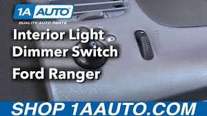 Where Is The Dome Light Switch In A Ford Ranger How To Replace Interior Light Dimmer Switch 98 12 Ford Ranger