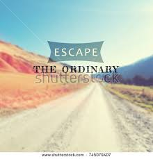 Escape Quotes Mesmerizing Life Travel Inspirational Quotes Escape Ordinary Stock Photo Edit