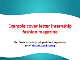 Sample Cover Letter Internship Cover Letters For Magazines Insaat Mcpgroup Co