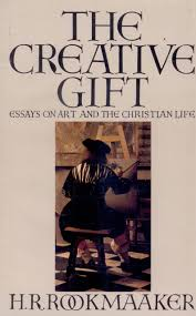 the creative gift essays on art and the christian life h r the creative gift essays on art and the christian life h r rookmaaker 9780891072133 com books