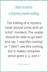 writing a mystery novel 7 elements now novel how to write a mystery novel ending