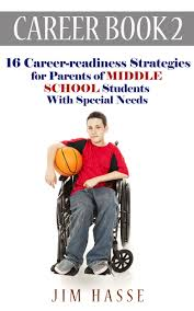 buy career book 3 15 career readiness strategies for parents of career book 2 16 career readiness strategies for parents of middle school students special needs