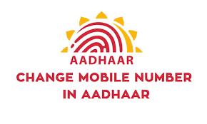 change mobile number in aadhaar if