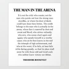 The Man In The Arena Theodore Roosevelt Daring Greatly Art Print