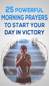 25 Short And Good Morning Prayers To Use On A Daily Basis Elijah Notes