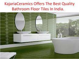 kajariaceramics offers the best quality bathroom floor tiles in india