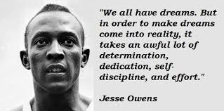Jesse Owens Quotes Inspiration We All Have Dreams But In Order To Make Dreams Come Into Reality