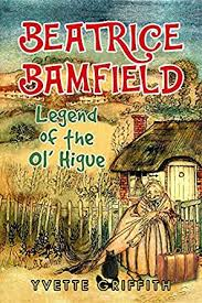 Beatrice Bamfield: Legend Of The Ol' Higue - Kindle edition by Griffith,  Yvette. Children Kindle eBooks @ Amazon.com.