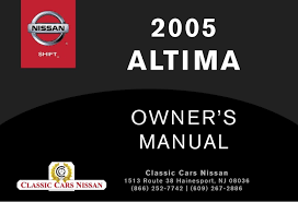 2005 altima owner s manual 2005 altima owner s manual foreword first then drive safelywelcome