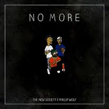 The New Society x Phillip Wolf - No More by The New Society