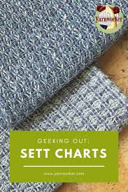 Geeking Out On Sett Charts Yarnworker Know How For The