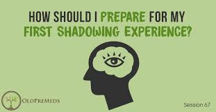 How Should I Prepare For My First Shadowing Experience