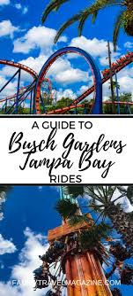 busch gardens is known for their world class thrill rides here s our guide to
