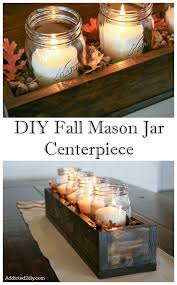 Fall Table Decorations With Mason Jars DIY Fall Centerpiece Addicted 100 DIY 48