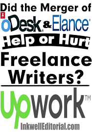 how to start an online writing career did the merger of odesk and elance into upwork help or hurt lance writers