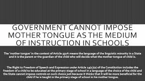 government cannot impose mother tongue as the medium of government cannot impose mother tongue as the medium of instruction in schools supreme court