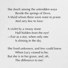 the world is too much us by william wordsworth  she dwelt among the untrodden ways william wordsworth i love this poem it s so