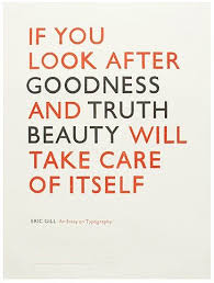 Truth Is Beauty Quote Best of Quote If You Look After Goodness And Truth Beauty Will Take Care