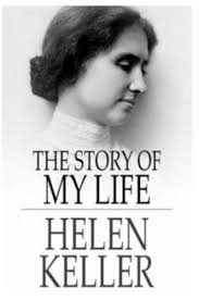 do you like the book the story of my life by helen keller why  do you like the book the story of my life by helen keller why