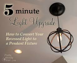 wonderful can light conversion to pendant 5 minute upgrade converting a recessed 25 best idea on