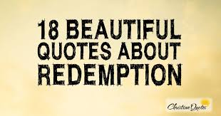 Beautiful Redemption Quotes Best Of 24 Beautiful Quotes About Redemption