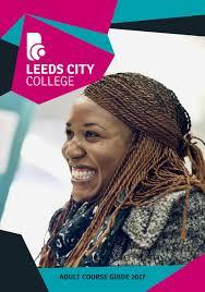 Design Courses Leeds Leeds City College Adult Course Guide 2017 By Leeds City