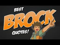 Brock's Best Quotes - Pokémon Anime with Video! - YouTube