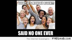 Funny nonsense – Keeping Monday in line | PMSLweb via Relatably.com