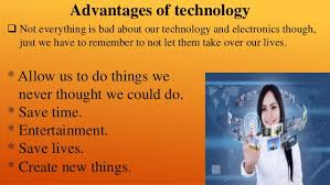 advantages and disadvantages of technology advantages of technology
